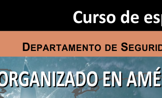 """Curso de especialización """"El Crimen Organizado en América Latina"""""""