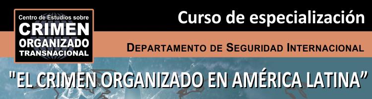 Curso de especialización «El Crimen Organizado en América Latina»